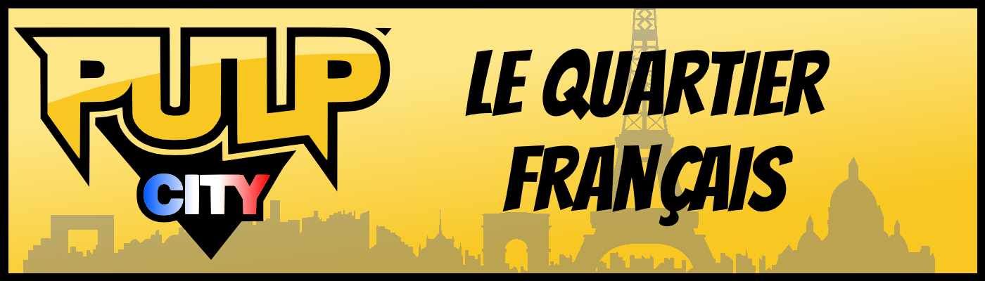 Pulp City – Le Quartier Français